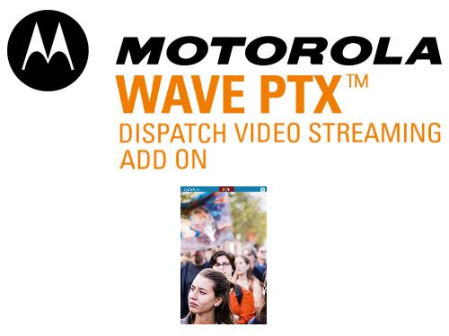 motorola-wave-ptx-video-streaming-dispatch-add-on-1.jpg