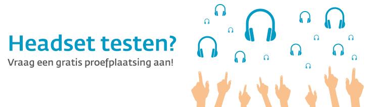 Headset testen? Vraag een gratis proefplaatsing aan!