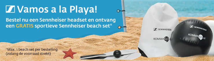 Gratis Sennheiser beach set bij headset