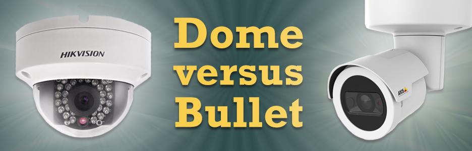 Dome Camera versus Bullet Camera de verschillen